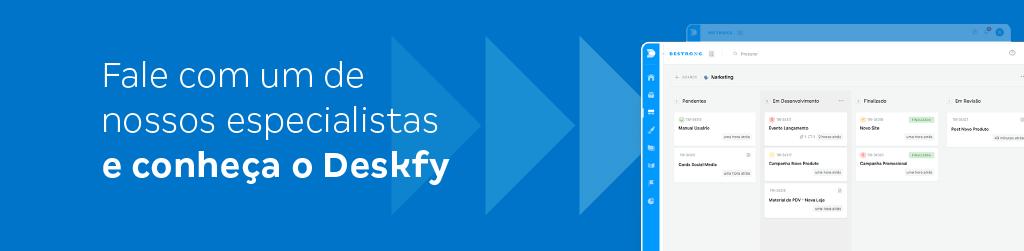 Chamada para ação: Fale com um de nossos especialistas e conheça o Deskfy